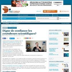 Digne de confiance les youtubeurs scientifiques?