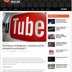 YouTubeurs et Blogueurs : comment sont-ils rémunérés secrètement