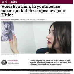 Voici Eva Lion, la youtubeuse nazie qui fait des cupcakes pour Hitler