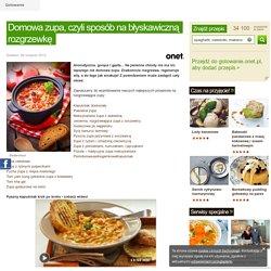 Domowa zupa, czyli sposób na błyskawiczną rozgrzewkę - Onet Gotowanie