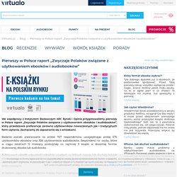 Pierwszy w Polsce raport Zwyczaje Polaków związane z użytkowaniem ebooków i audiobooków - blog Virtualo.pl