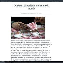 Le yuan, cinquième monnaie du monde