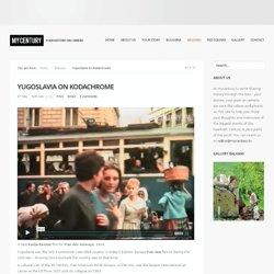 Yugoslavia on Kodachrome - My Century