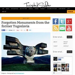 23 Fascinating and Forgotten Monuments from Yugoslavia