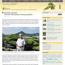 Yukihiko Konishi<br />(Konishi Shorakuen bonsai garden) - ARTISTS