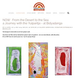 From the desert to the sea : a journey with the Yulparitja - art Aborigène d'Australie — Art Aborigène d'Australie - Aboriginal Signature Estrangin gallery
