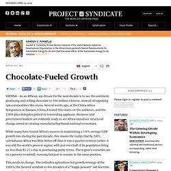 Chocolate-Fueled Growth - Kandeh K. Yumkella