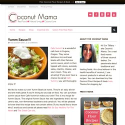 Yumm Sauce!!! - The Coconut Mama