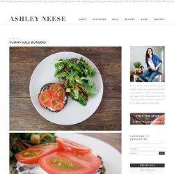 yummy kale burgers - Ashley Neese