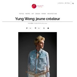 Yung Wong: jeune créateur