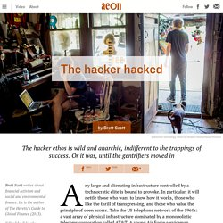 How yuppies hacked the hacker ethos – Brett Scott