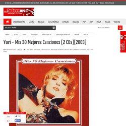 Yuri - Mis 30 Mejores Canciones [2 CDs][2003]