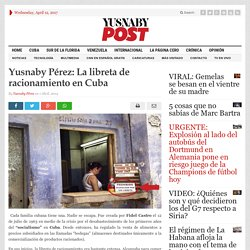 Pérez: La libreta de racionamiento en Cuba