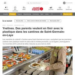 Yvelines. Des parents veulent en finir avec le plastique dans les cantines de Saint-Germain-en-Laye