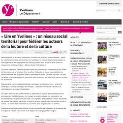 « Lire en Yvelines » : un réseau social territorial pour fédérer les acteurs de la lecture et de la culture