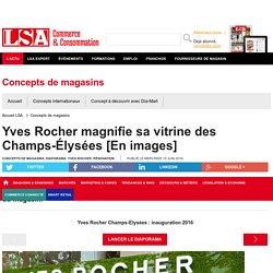 Yves Rocher magnifie sa vitrine des...