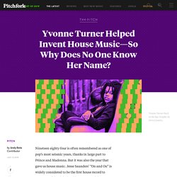 Yvonne Turner Helped Invent House Music—So Why Does No One Know Her Name?