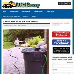 Dump A Day z reuse rain water for your garden