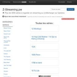 Z-Streaming - Toutes les séries