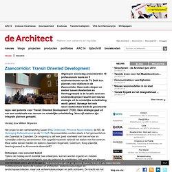 Zaancorridor: Transit Oriented Development - nieuws - nieuws - de Architect