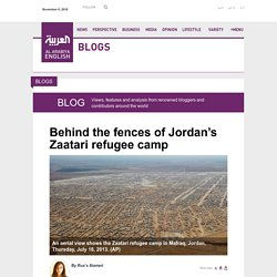 Behind the fences of Jordan's Zaatari refugee camp - Al Arabiya English