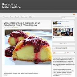 VANIL KREM ŠTRUDLA OKUS KOJI SE NE ZABORAVLJA OVO JE FENONENALNO « Recepti za torte i kolace