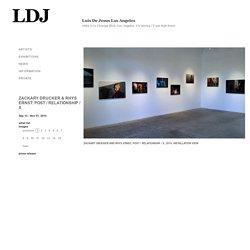 Luis De Jesus - ZACKARY DRUCKER & RHYS ERNST: POST / RELATIONSHIP / X