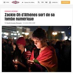 Zackie Oh d'Athènes sort de sa tombe numérique