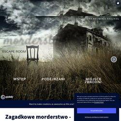 Zagadkowe morderstwo - Escape room_2 by ekruminis on Genially
