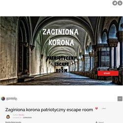 Zaginiona korona patriotyczny escape room by Monika on Genially