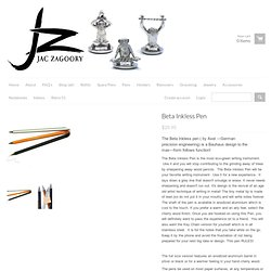 Jac Zagoory Designs - Beta Inkless Pen