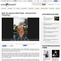 """Zahia : En vacances à Saint Tropez... mais pas du tout """"bling bling"""" !"""