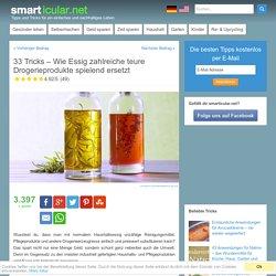 33 Tricks: Wie Essig zahlreiche teure Drogerieprodukte ersetzt