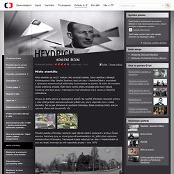 Zajímavosti z archivu: Místo atentátu — Heydrich - konečné řešení