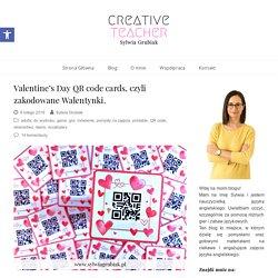 Valentine's Day QR code cards, czyli zakodowane Walentynki. – Creative Teacher Sylwia Grubiak