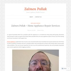 Zalmen Pollak – Home Appliance Repair Services – Zalmen Pollak