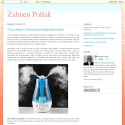 Zalmen Pollak: 7 Easy Steps to Choosing the Right Humidifier