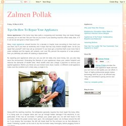 Zalmen Pollak: Tips On How To Repair Your Appliances