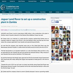 Jaguar Land Rover to set up a construction plant in Zambia