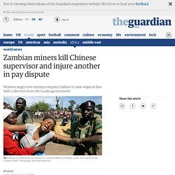 Zambian miners kill Chinese supervisor and injure another in pay dispute