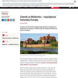 Zamek w Malborku - największa twierdza Europy-