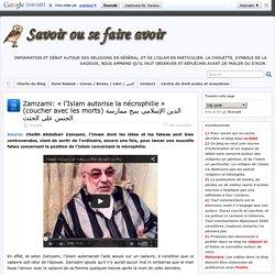 Zamzami: «l'Islam autorise la nécrophilie» (coucher avec les morts) الدين الإسلامي يبيح ممارسة الجنس على الجثث
