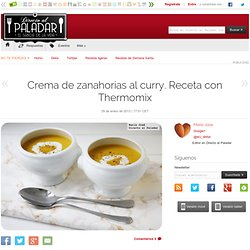 Crema de zanahorias al curry. Receta con Thermomix