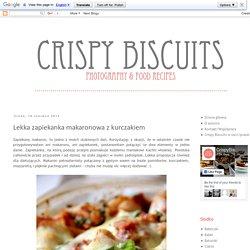 Crispy Biscuits : Lekka zapiekanka makaronowa z kurczakiem