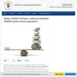 Nekaj solidnih razlogov, zakaj naj podjetje UKREPA glede stresa zaposlenih - Inštitut za produktivnost
