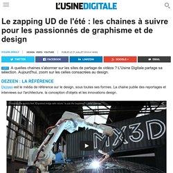 Le zapping UD de l'été : les chaines à suivre pour les passionnés de graphisme et de design