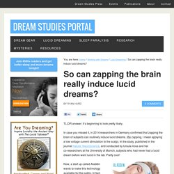 So can zapping the brain really induce lucid dreams?