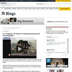Le «Zapping» de Canal+ n'a (toujours) pas peur de Vincent Bolloré