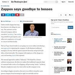 Zappos says goodbye to bosses - The Washington Post