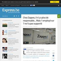 Chez Zappos, il n'y a plus de responsable... Mais 1 employé sur 7 ne l...